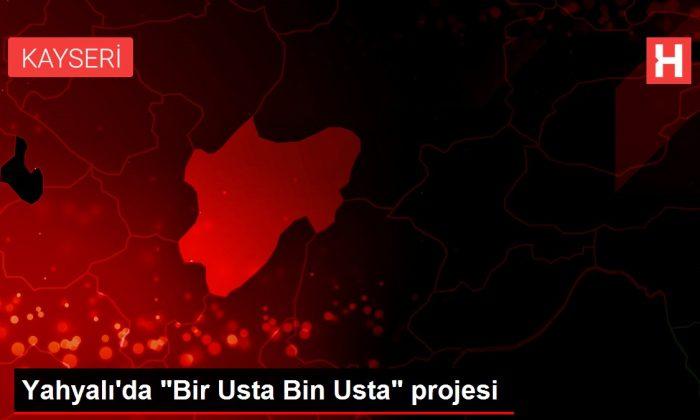 """Yahyalı'da """"Bir Usta Bin Usta"""" projesi"""